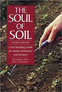 The Soul of Soil: A Soil-Building Guide for Master Gardeners and Farmers