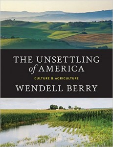 Unsettling of America Wendell Berry