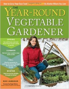 Year-Round Vegetable Gardener: How to Grow Your Own Food 365 Days a Year, No Matter Where You Live  by Niki Jabbour http://amzn.to/1WHyebf