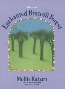 Mollie Katzen's Enchanted Broccolli Forest Cookbook