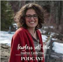 Ayurveda Nutrition | Grounded Here - Fearless Self Love Podcast | Andrea Catherine