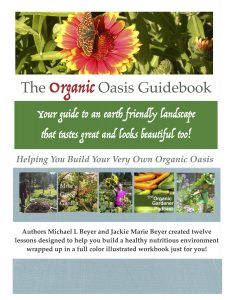 The Organic Oasis Guidebook: Helping You Create Your Own Organic Oasis